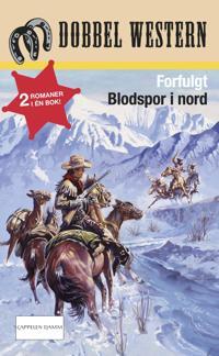 Forfulgt ; Blodspor i nord - Jackson Cole, T. Lund pdf epub