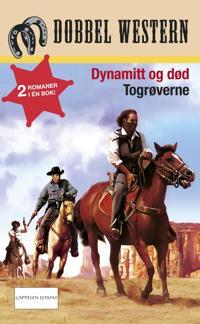 Dynamitt og død ; Togrøverne - Jackson Cole, Peter Field, Dag Strøm | Ridgeroadrun.org