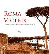 Roma victrix - Steinar Bjartveit, Kjetil Eikeset, Trond Kjærstad pdf epub