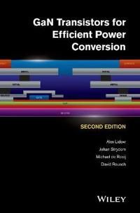 GaN Transistors for Efficient Power Conversion, 2nd Edition