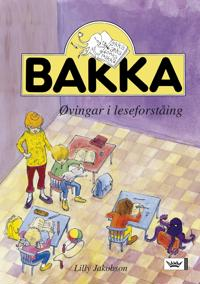 Bakka; øvingar i leseforståing - Lilly Jakobson | Inprintwriters.org