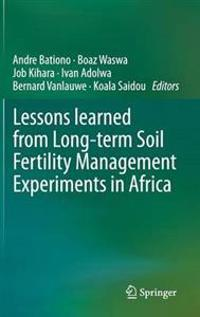 Lessons Learned from Long-Term Soil Fertility Management Experiments in Africa