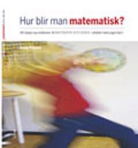 Hur blir man matematisk? : att skapa nya relationer till matematik och genus i arbetet med yngre barn