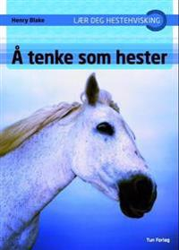 Å tenke som hester