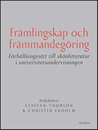 Främlingskap och främmandegöring : förhållningssätt till skönlitteratur i universitetsundervisningen