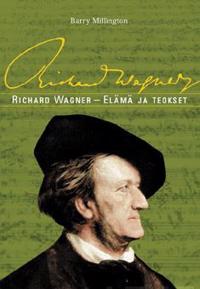 Richard Wagner - elämä ja teokset
