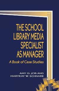 The School Library Media Specialist As Manager