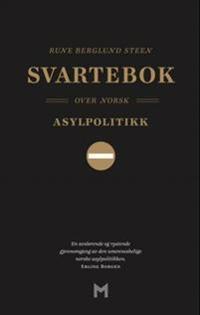 Svartebok over norsk asylpolitikk - Rune Berglund Steen   Ridgeroadrun.org