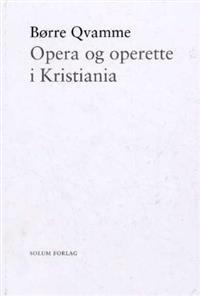 Opera og operette i Kristiania
