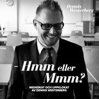 - Hmm eller mmm? : nedkokat och uppklokat av Dennis Westerberg