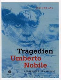 Tragedien Umberto Nobile - Steinar Aas pdf epub