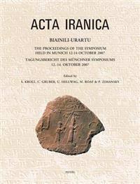 Biainili-Urartu: The Proceedings of the Symposium Held in Munich 12-14 October 2007 / Tagungsbericht Des Munchner Symposiums 12.-14. Ok