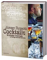 Cocktails : 60 drinkar levererade av Sveriges säkraste bartender