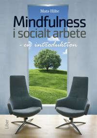 Mindfulness i socialt arbete : en introduktion