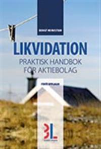 Likvidation : praktisk handbok för aktiebolag