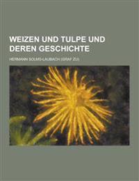 Weizen Und Tulpe Und Deren Geschichte