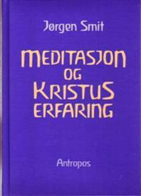 Meditasjon og Kristus-erfaring - Jørgen Smit   Ridgeroadrun.org