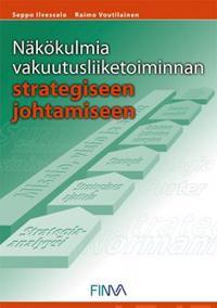 Näkökulmia vakuutusliiketoiminnan strategiseen johtamiseen
