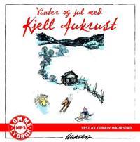 Vinter og jul med Kjell Aukrust - Kjell Aukrust | Ridgeroadrun.org