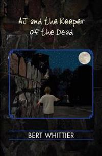 Aj and the Keeper of the Dead