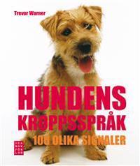 Hundens kroppsspråk : 100 olika signaler