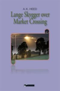 Lange skygger over Market Crossing - A.K. Heed | Ridgeroadrun.org