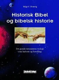 Historisk Bibel og bibelsk historie - Helge S. Kvanvig | Inprintwriters.org
