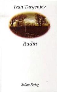Rudin - Ivan Turgenjev   Ridgeroadrun.org