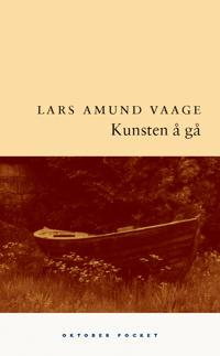 Kunsten å gå - Lars Amund Vaage | Inprintwriters.org