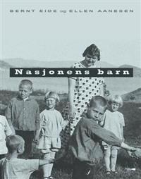 Nasjonens barn - Bernt Eide, Ellen Aanesen pdf epub