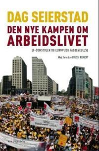 Den nye kampen om arbeidslivet - Dag Seierstad | Inprintwriters.org