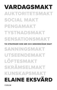 Vardagsmakt : tio strategier som ger och genomskådar makt