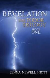 Revelation: The Todor Trilogy, Book One