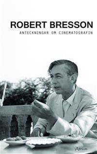 Anteckningar om cinematografin - Robert Bresson pdf epub
