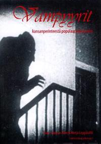Vampyyrit kansanperinteestä populaarikulttuuriin