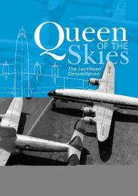 Queen of the Skies: The Lockheed Constellation [With CDROM]