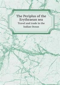 The Periplus of the Erythraean Sea Travel and Trade in the Indian Ocean