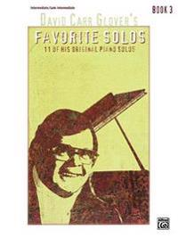 David Carr Glover's Favorite Solos, Book 3: 11 of His Original Piano Solos