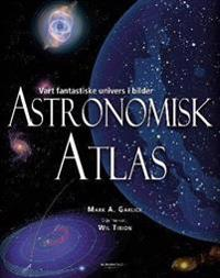 Astronomisk atlas - Mark A. Garlick pdf epub