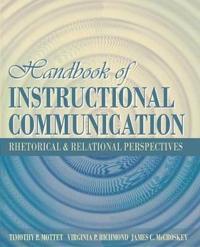 Handbook of Instructional Communication: Rhetorical and Relational Perspectives