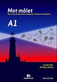 Mot målet A1 - Camilla Flom, Ola Ryen Søberg pdf epub