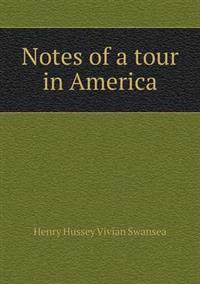 Notes of a Tour in America