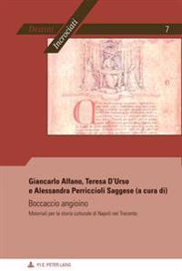 Boccaccio Angioino: Materiali Per La Storia Di Napoli Nel Trecento