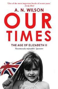 Our Times: The Age of Elizabeth II