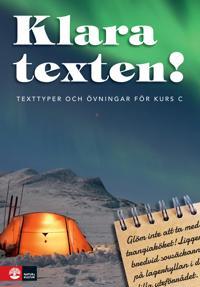 Klara texten! Texttyper och övningar för kurs C