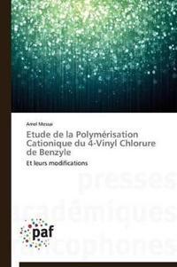 Etude de la Polym�risation Cationique Du 4-Vinyl Chlorure de Benzyle