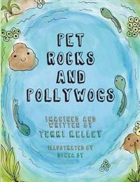 Pet Rocks and Pollywogs