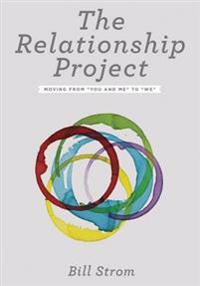 The Relationship Project: Moving from 'You and Me' to 'We'