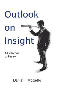 Outlook on Insight: A Collection of Poetry