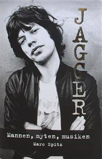 Jagger : Mannen, myten, musiken